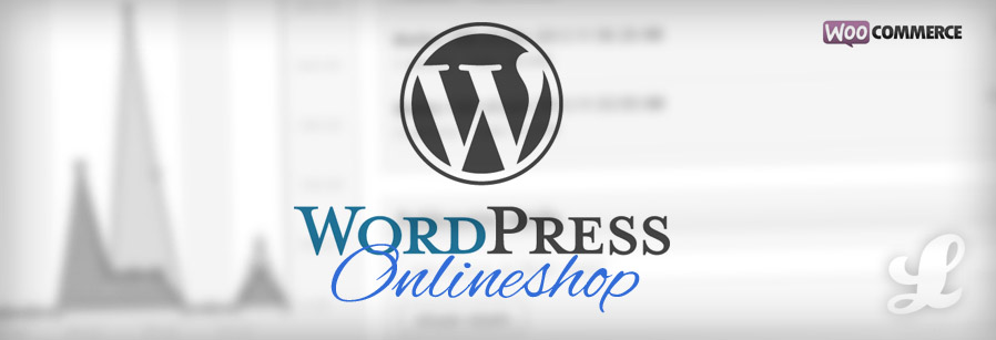 Wordpress + WooCommerce = Your own online shop