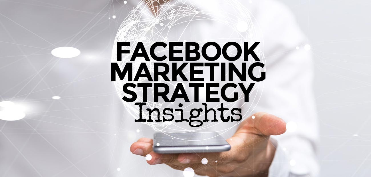 Facebook Marketing: Strategy of an Agency | Social Media Insights!