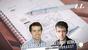 Lean Canvas Part 3/3: Marketing and Finance (Costs/Revenues) - Marketing Podcast