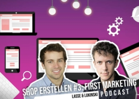Creating an online store #3: Marketing, making e-commerce famous?! – Marketing Podcast